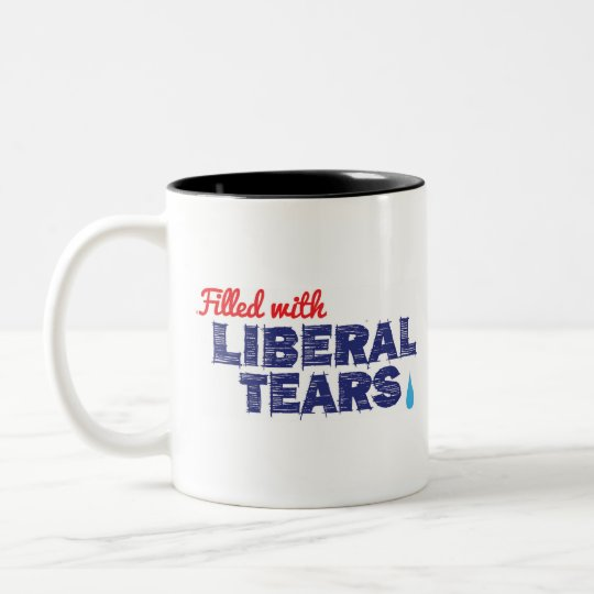 Filled with Liberal Tears -- 2 tone mug