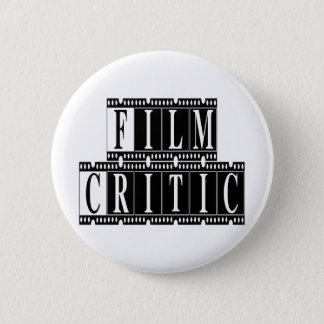 Film Critic T-shirts and Gifts. 6 Cm Round Badge