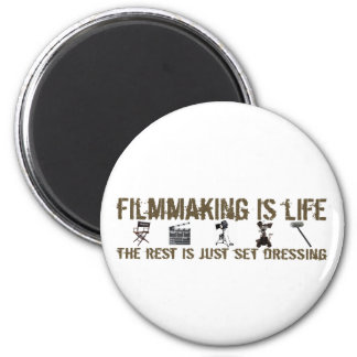 Filmmaking is Life Magnet