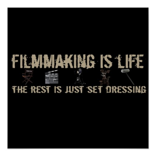 Filmmaking is Life Posters