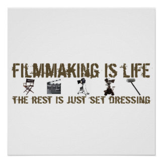 Filmmaking is Life Poster