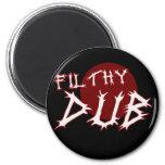 Filthy Dub Dubstep shirt 6 Cm Round Magnet