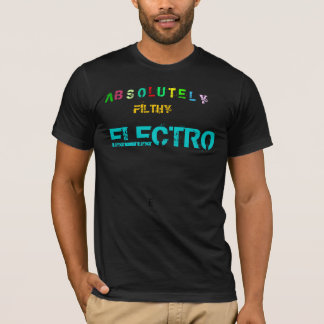 FILTHY, ELECTRO T-Shirt
