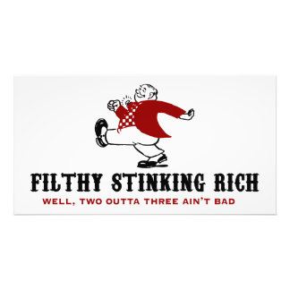 Filthy Stinking Rich Photo Art