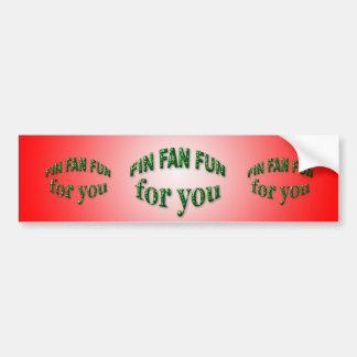 Fin Fan Fun for You Bumper Sticker