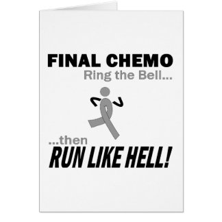 Final Chemo Run Like Hell - Brain Cancer Greeting Card