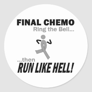 Final Chemo Run Like Hell - Brain Cancer / Tumor Round Sticker