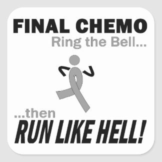 Final Chemo Run Like Hell - Brain Cancer / Tumor Square Sticker