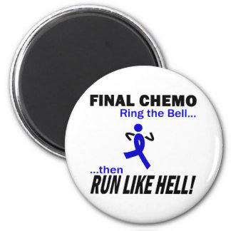 Final Chemo Run Like Hell - Colon Cancer 6 Cm Round Magnet