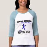 Final Chemo Run Like Hell - Colon Cancer T-shirt