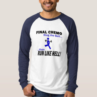 Final Chemo Run Like Hell - Colon Cancer T-Shirt