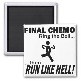 Final Chemo Run Like Hell - Melanoma Refrigerator Magnet