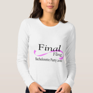 Final Fling Bachelorette Party 2010 Shirt