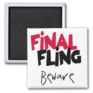 Final Fling Bachelorette Tshirts and Gifts Square Magnet
