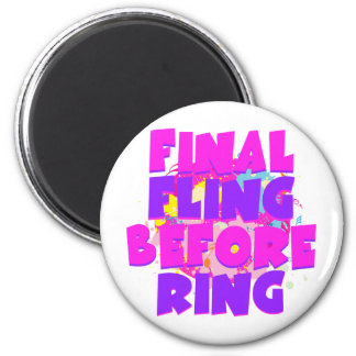 Final Fling Before Ring 6 Cm Round Magnet