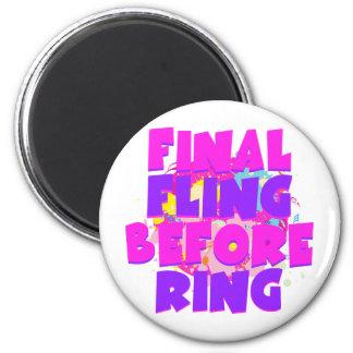 Final Fling Before Ring Fridge Magnet