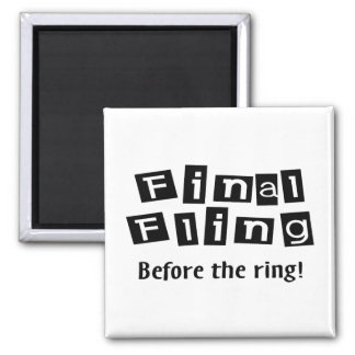 Final Fling Before The Ring Square Magnet