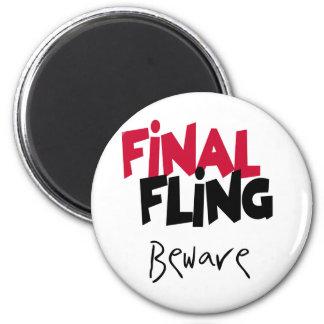 Final  Fling Beware Refrigerator Magnet