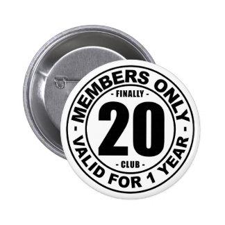 Finally 20 club 6 cm round badge