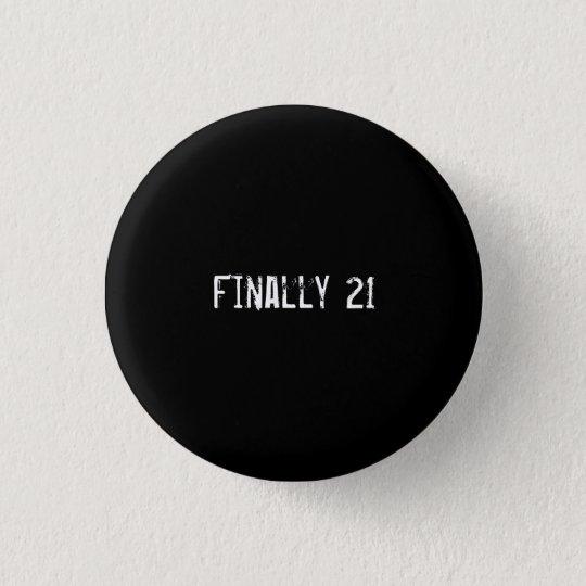 Finally 21 3 cm round badge