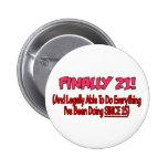 Finally 21! pinback buttons
