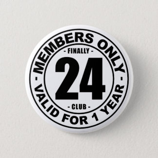Finally 24 club 6 cm round badge