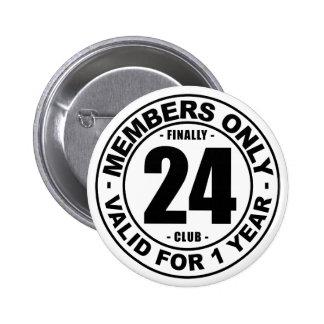 Finally 24 club 6 cm round badge