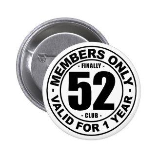Finally 52 club 6 cm round badge