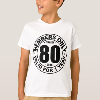 Finally 80 club T-Shirt
