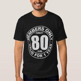 Finally 80 club tshirt