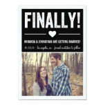 "Finally - Black Photo Save The Date Announcements 5"" X 7"" Invitation Card"