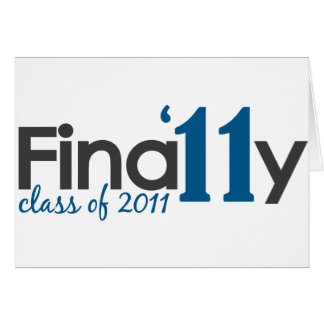 Finally Class of 2011 Greeting Card