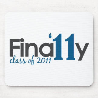 Finally Class of 2011 Mouse Pad