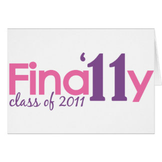 Finally Class of 2011 (Pink) Greeting Card