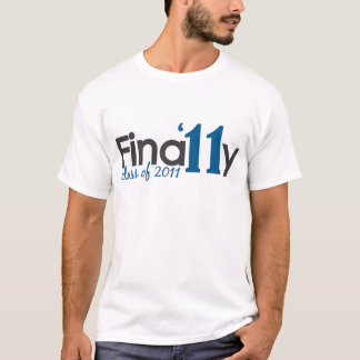 Finally Class of 2011 T-Shirt