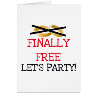 Finally Free Let's Party Card