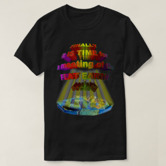Finally,meeting of the FLAT EARTH SOCIETY T-Shirt