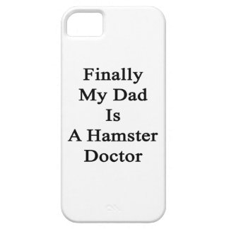 Finally My Dad Is A Hamster Doctor iPhone 5/5S Covers