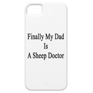 Finally My Dad Is A Sheep Doctor iPhone 5 Case