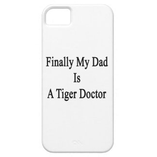 Finally My Dad Is A Tiger Doctor iPhone 5 Cover
