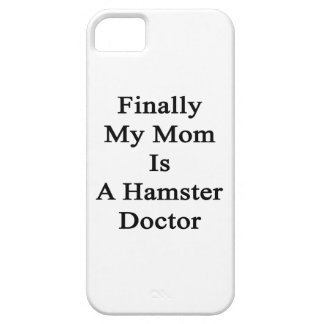 Finally My Mom Is A Hamster Doctor iPhone 5/5S Case