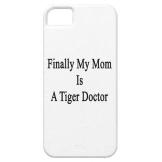 Finally My Mom Is A Tiger Doctor iPhone 5 Covers