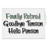 Finally Retired:  Goodbye Tension, Hello Pension