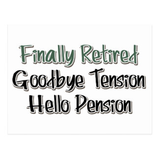 Finally Retired:  Goodbye Tension, Hello Pension Postcard