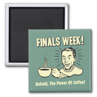 Finals Week: Behold Power Coffee Square Magnet