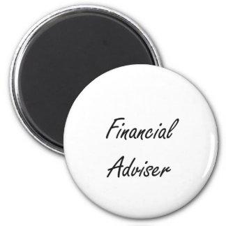 Financial Adviser Artistic Job Design 2 Inch Round Magnet