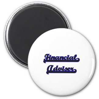 Financial Adviser Classic Job Design 2 Inch Round Magnet