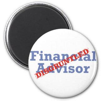Financial Advisor / Disgruntled 6 Cm Round Magnet