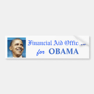 Financial Aid Officers for OBAMA bumper sticker