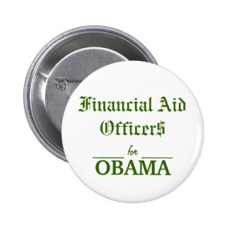 Financial Aid Officers for OBAMA Pin